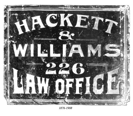 History 1876-1908 Sign for Hackett & Williams Law Office